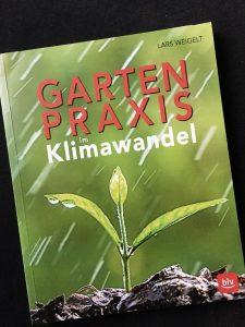 Gartenpraxis im Klimawandel